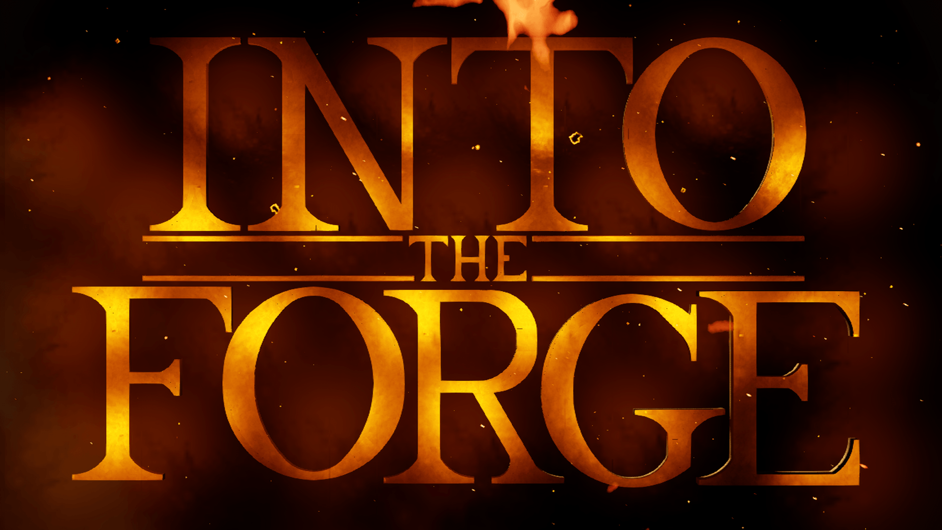 INTO THE FORGE.png