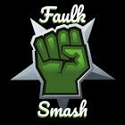 Faulk Smash
